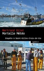 Bertrand Gilet - Mortelle météo à Saint-Gilles-Croix-de-Vie.
