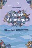 Bertrand Gilet - Quizz Atlantique - 110 questions salées et iodées.