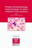 Bertrand Godeau et Bruno Varet - Purpura thrombopénique immunologique et autres cytopénies auto-immunes.