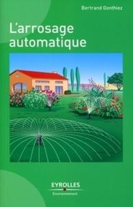 Bertrand Gonthiez - L'arrosage automatique.