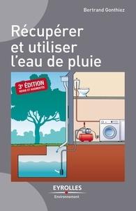 Bertrand Gonthiez - Récupérer et utiliser l'eau de pluie.