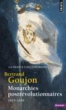 Bertrand Goujon - La France contemporaine - Tome 2, Monarchies postrévolutionnaires (1814-1848).