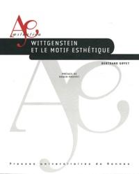 Bertrand Goyet - Wittgenstein et le motif esthétique.