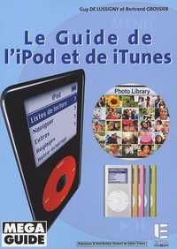 Bertrand Grossier et Guy de Lussigny - Le Guide de l'iPod et de iTunes.