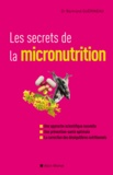 Bertrand Guérineau - Les secrets de la micronutrition.