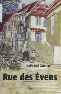Bertrand Guerrier - Rue des Evens.
