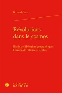 Révolutions dans le cosmos - Essais de libération géographique : Humboldt, Thoreau, Reclus.pdf
