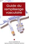Bertrand Guidet et Charles-Marc Samama - Guide du remplissage vasculaire.