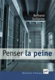 Bertrand Guillarme - Penser la peine.