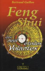 Bertrand Guillon - Le Feng Shui des neuf étoiles volantes.
