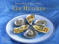 Bertrand Hallier et Franck Vilboux - Les Huîtres - Un Océan de Saveurs.