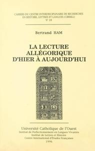 Bertrand Ham et  Centre interdisciplinaire de r - La lecture allégorique d'hier à aujourd'hui.