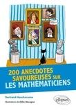 Bertrand Hauchecorne et Gilles Macagno - 200 anecdotes savoureuses sur les mathématiciens.