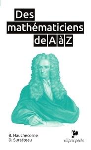 Bertrand Hauchecorne et Daniel Suratteau - Des mathématiciens de A à Z.