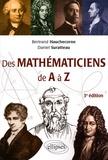 Bertrand Hauchecorne et Daniel Suratteau - Des mathmaticiens de A à Z.