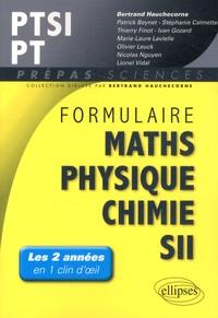 Bertrand Hauchecorne et Patrick Beynet - Formulaire PTSI/PT Mathématiques Physique-Chimie SII.