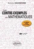 Bertrand Hauchecorne - Les contre-exemples en mathématiques - 522 Contre-exemples.