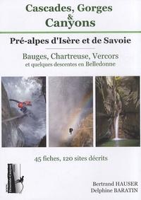 Bertrand Hauser et Delphine Baratin - Cascades, Gorges & Canyons Pré-Alpes d'Isère et de Savoie.