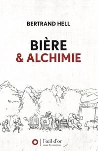 Bertrand Hell - Bière & alchimie.