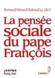 Bertrand Hériard-Dubreuil - La pensée sociale du pape François.