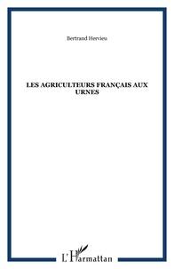 Bertrand Hervieu - Les agriculteurs français aux urnes.