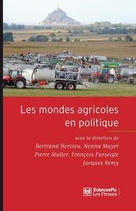 Bertrand Hervieu et Nonna Mayer - Les mondes agricoles en politique - De la fin des paysans au retour de la question agricole.