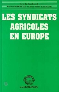 Bertrand Hervieu et Rose-Marie Lagrave - Les syndicats agricoles en Europe.