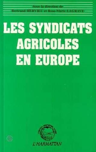 Bertrand Hervieu et Rose-Marie Lagrave - Les syndicats agricoles en Europe.