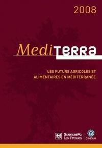 Bertrand Hervieu - Mediterra - Les futurs agricoles et alimentaires en Méditerranée.