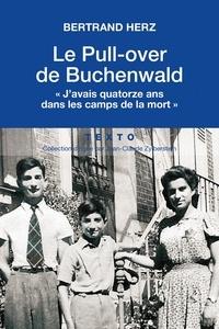 """Bertrand Herz - Le pull-over de Buchenwald - """"J'avais 14 ans dans les camps de la mort""""."""