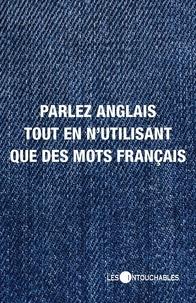 Bertrand Hill - Parler anglais tout en n'utilisant que des mots français.