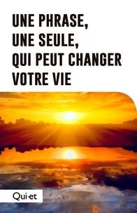 Bertrand Hill et Pierre Cossette - Une phrase, une seule, quipeut changer votrevie.