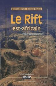 Le Rift est-africain- Une singularité plurielle - Bertrand Hirsch |