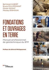Bertrand Hubert et Bruno Philipponnat - Fondations et ouvrages en terre - Géotechnique du BTP.