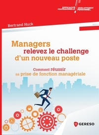 Ebooks gratuits à télécharger sur iphone Managers, relevez le challenge d'un nouveau poste  - Réussir sa prise de fonction managériale RTF 9782378909284