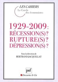 Bertrand Jacquillat - 1929-2009 : récession(s) ? rupture(s) ? dépression(s) ?.