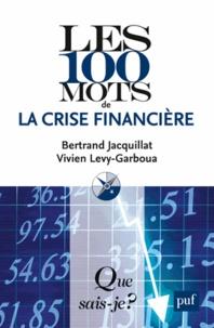 Bertrand Jacquillat et Vivien Lévy-Garboua - Les 100 mots de la crise financière.
