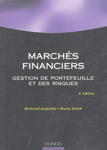 Bertrand Jacquillat et Bruno Solnik - Marchés financiers - Gestion de portefeuille et des risques.