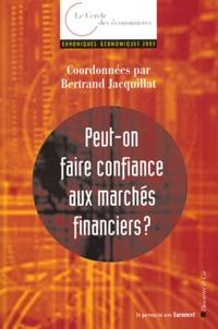 Bertrand Jacquillat et  Le Cercle des économistes - Peut-on faire confiance aux marchés financiers ? - Chroniques économiques 2003.