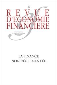 Bertrand Jacquillat et Jean-Charles Rochet - Revue d'économie financière N° 109, Mars 2013 : La finance non réglementée.