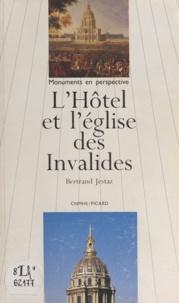 Bertrand Jestaz - L'hôtel et l'église des Invalides.