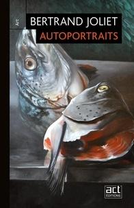 Bertrand Joliet - Autoportraits.