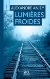 Bertrand Joliet et Alexandre Anizy - Lumières froides.