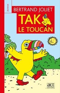Bertrand Joliet - Tak le toucan.
