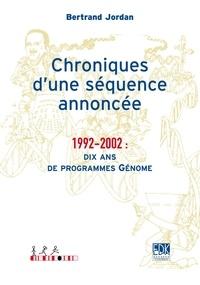 Bertrand Jordan - Chroniques d'une séquence annoncée - 1992-2002: dix ans de programmes Génome.