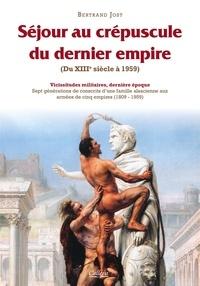 Bertrand Jost - Séjour au crépuscule du dernier empire - Vicissitudes militaires.