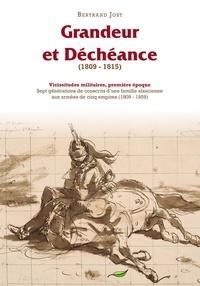 Bertrand Jost - Vicissitudes militaires - Tome 1, Grandeur et déchéance (1809-1815).