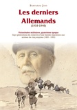 Bertrand Jost - Vicissitures militaires Tome 4 : Les derniers Allemands.