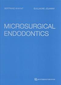 Bertrand Khayat et Guillaume Jouanny - Microsurgical Endodontics.