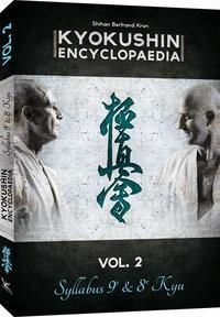 Bertrand Kron - Kyokushin Encyclopaedia - Volume 2, Syllabus 9e & 8e Kyu.